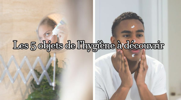 Ces objets de l'hygiène méconnus et surprenants